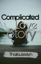 Complicated Love Story by thalia_jesslyn1010