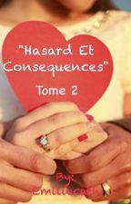 """""""Hasard et Conséquences""""  -  Tome 2  by emiliecath"""