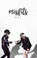 Misfits | ✓ by mxttdaddyrio