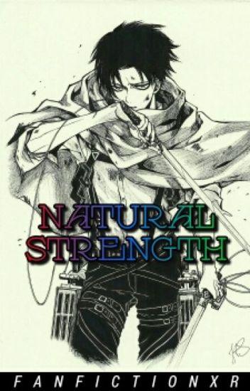 Natural Strength || Levi Ackerman x Reader