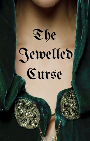 The Jewelled Curse Part I by LoveYourTalent