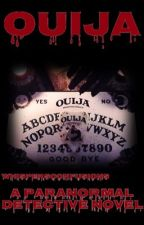 Ouija [COMPLETED] by WhispersConfusions