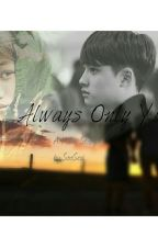Always Only You  by soosesi
