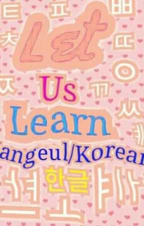 LETS LEARN KOREAN - Authors First Note - Wattpad