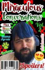 Miraculous Conversations [News and Reviews] Vol. 2 by Mrs_Nanase