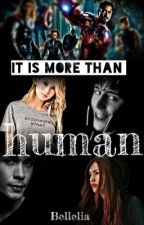 It is more than human by Bellelia
