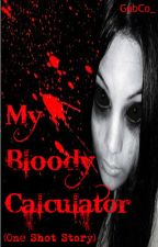 My Bloody Calculator (One Shot Story) by GabCo_