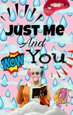 Just me and you by _ladynoir2_