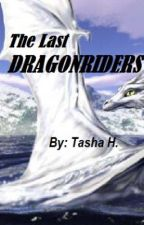 The Last Dragon Riders (Part One) by TashaDeclawed