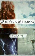 When fire meets electric by inkyazure