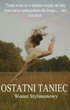 OSTATNI TANIEC ✔️ by Paulapi5