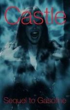 Castle - The Originals - Sequel to Gasoline by OriginalsVampires