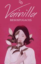 Vainilla by besosfugaces