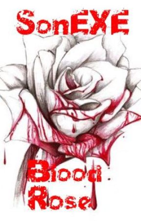 SonEXE - Blood Rose by Zironx
