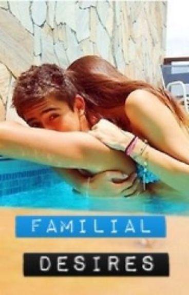 Familial Desires