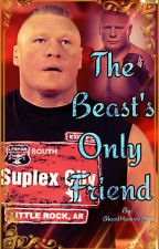The Beast's Only Friend by ManKiller