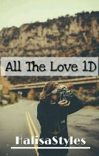 All The Love 1D by HalisaStyles