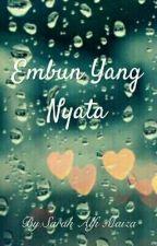 Embun Yang Nyata by sarah_fifi