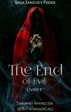 The End of Evil [Hiato] by ThayCida