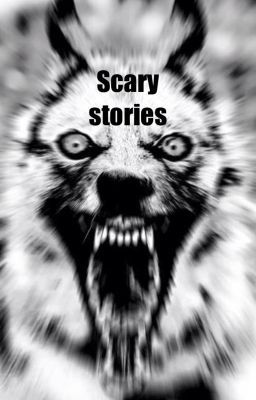 Scary stories - Two short stories - Wattpad