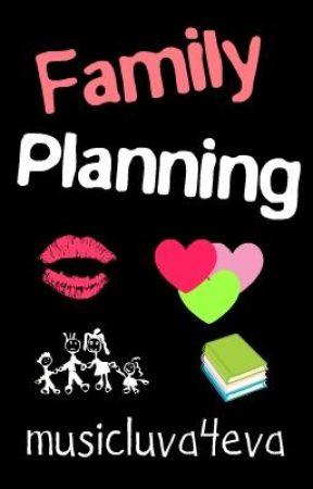 Family Planning by musicluva4eva