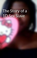 The Story of a 1D Sex Slave by PrincessNia16