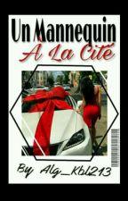 Un Mannequin À La Cité  by KabyleX213