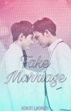 Fake Marriage by meanie4lyf