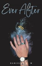 Ever After  | Book 2 of the Selected Series by DanielleA_M