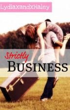 Strictly Business by LydiaxandxHaley