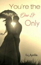 You're The One And Only (SLOW UPDATE) by li_aprilia