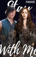 Stay With Me ||Daryl Dixon //TWD✔ by werecoyote85