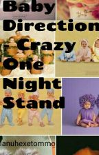 Baby Direction - Crazy One Night Stand  by manuhexetommo