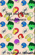 Tags and Other Randomness by Avengful_Shawarma