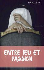 Entre Feu et Passion by Nana-Bah