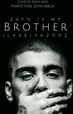 ZAYN IS MY BROTHER by Onederland_citizen