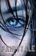 Fairytale  (A Zayn Malik Fanfiction) by nikita__xx