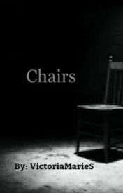 Chairs by lovestoriesforever