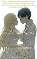I'm Secretly Married To The Campus Casanova by QueeneeSegarino