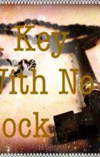 A Key With No Lock by amandaa_roseee