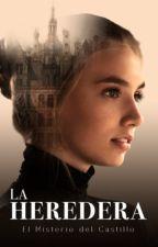 La Heredera (1) El Misterio del Castillo by PoliiOC