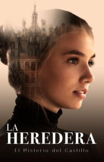 La Heredera (1) El Misterio del Castillo