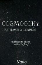 Cosmogony [Optimus Prime X Reader] by Nanopax