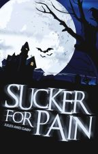 Sucker for Pain by -DairyQueens-