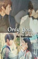 Only You. || Myungyeol. by __ValeriiaLee