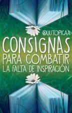 CONSIGNAS -para combatir la falta de inspiración- by uutopicaa