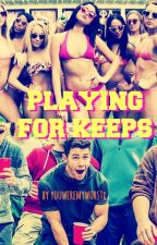 Playing for Keeps by youweremyworstx