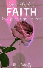 Faith [Abused - 1] by mss_butterfly