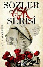 SÖZLER AŞK SERİSİ by WRITERBOY7