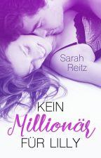 Kein Millionär für Lilly by SarahReitz